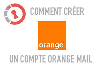 Comment créer un compte Orange Mail