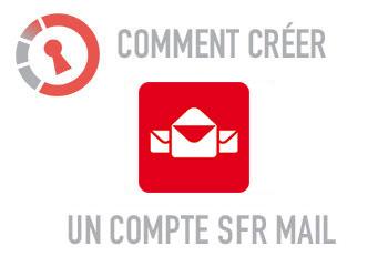 Comment créer une adresse SFR Mail