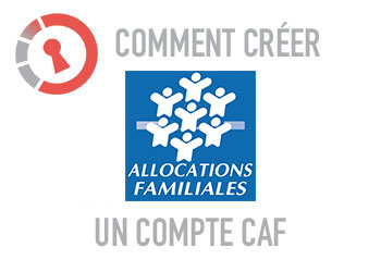 Comment créer un compte Caf